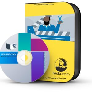 آموزش مبانی ویدئو : هنر ویرایش - Foundations of Video: The Art of Editing